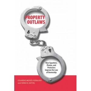 Property Outlaws by Eduardo Moises Penalver and Sonia K Katyal