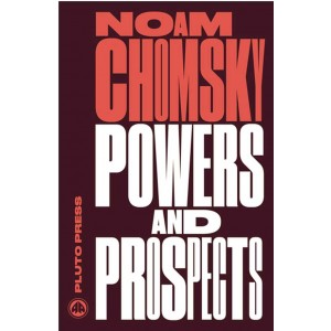 Powers and Prospects by Noam Chomsky