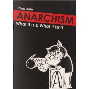 Anarchism, What it is and what it isn't by Chaz Bufe A6