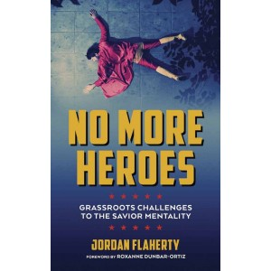 No More Heroes by Jordan Flaherty