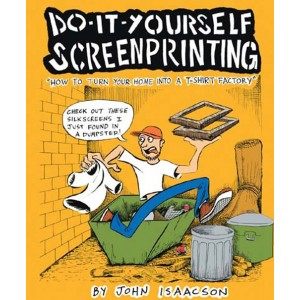 Do It Yourself Screenprinting book by John Isaacson