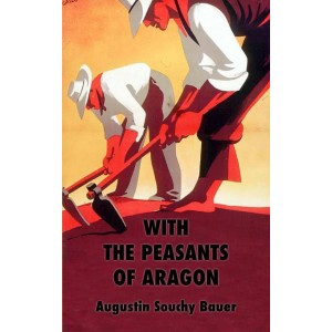 With the Peasants of Aragon by Augustin Souchy Bauer