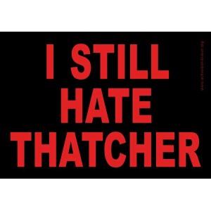 I still hate Thatcher ..... sticker