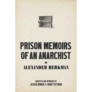 Prison Memoirs of an Anarchist by Alexander Berkman