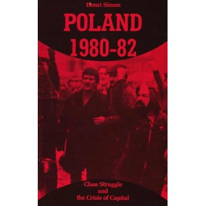 Poland 1980-82, Class Struggle and the Crisis of Capital