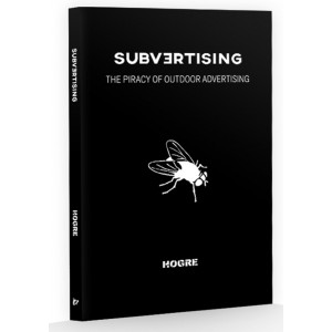 Subvertising: The Piracy of Outdoor Advertising, Hogre