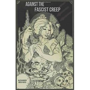 Against the Fascist Creep by Alexander Reid Ross