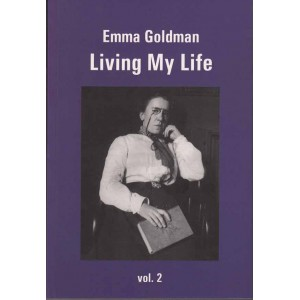 Emma Goldman Living My Life Volume 2