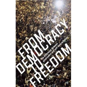 From Democracy to Freedom