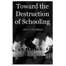 Toward the Destruction of Schooling