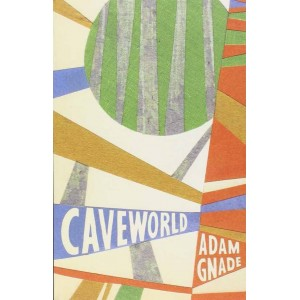 Caveworld by Adam Gnade