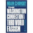 The Washington Connection and Third World Fascism by Noam Chomsky and Edward S. Herman