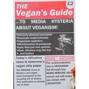The Vegans Guide to Media Hysteria About Veganism A6
