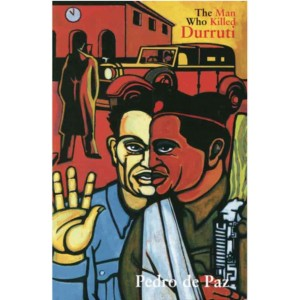 The Man Who Killed Durruti by Pedro de Paz