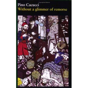 Without a Glimmer of Remorse by P.Cacucci