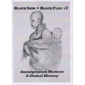 Black Skin Black Flag *7 Immigration Matters