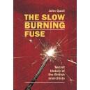 The Slow Burning Fuse