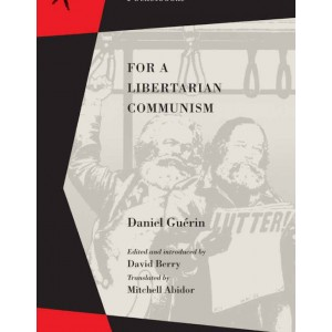 For a Libertarian Communism by Daniel Guerin