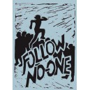 Follow No-One ..... sticker