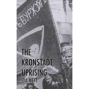 The Kronstadt Uprising by Ida Mett