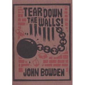 Tear Down The Walls by John Bowden