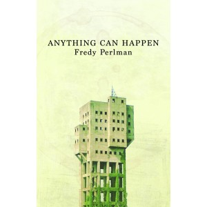 Anything can happen Fredy perlman