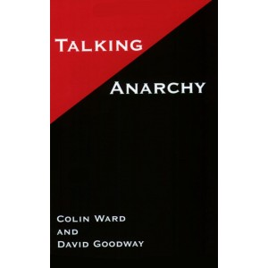 Talking Anarchy by Colin Ward and David Goodway