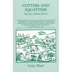 Cotters and Squatters: Housing's Hidden History by Colin Ward