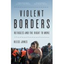 Violent Borders. Refugees and the right to move