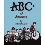 ABC's of Anarchy by Brian Heagney