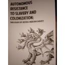Autonomous resistance to slavery and colonization
