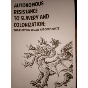 Autonomous resistance to slavery and colonization