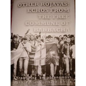 Other Rojavas: Echos from the free commune of Barbacha