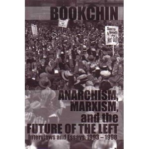 Anarchism, Marxism and the Future of the Left