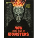 Now is the time of monsters
