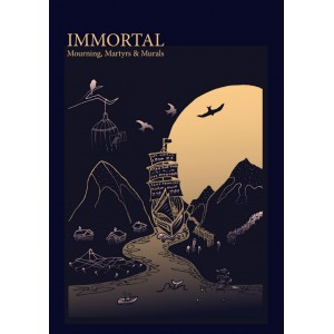 Immortal: Mourning, martyrs and murals