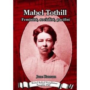 Mabel Tothill: Feminist, socialist, pacifist