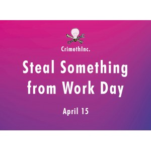 Steal something from work day Sticker