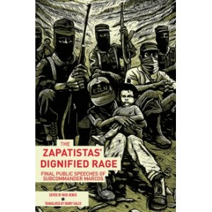 The Zapatistas' Dignified Rage