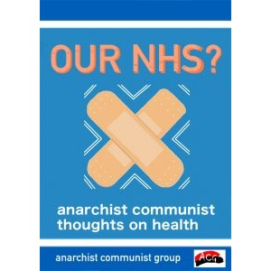 Our NHS? Anarchist Communist Thoughts on Health