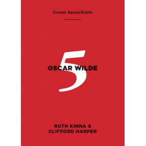 Great Anarchists 5, Oscar Wilde