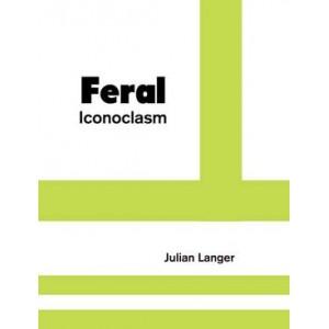 Feral Iconoclasm