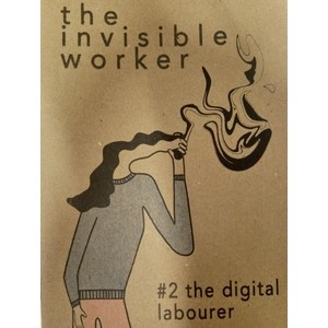 The Invisible Worker Issue 2