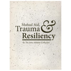 Mutual Aid, Trauma, and Resiliency A6