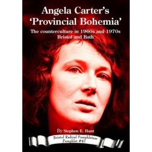 Angela Carter's 'Provincial Bohemia' by Steven E. Hunt