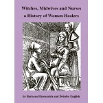 Witches, Midwives and Nurses a History of Women Healers A6