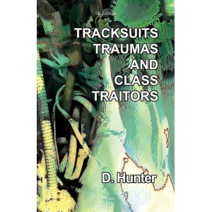 Tracksuits, traumas and class traitors