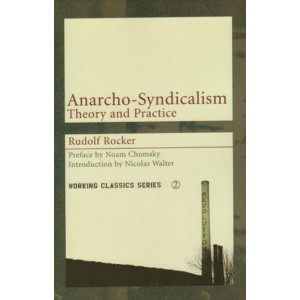 Anarcho-Syndicalism Theory and Practice