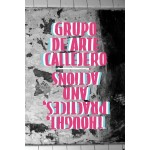 Grupo de Arte Callejero: Thought, Practices, and Actions