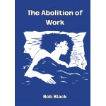 The Abolition of Work (A6)